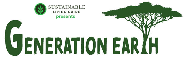 Generation Earth presented by Sustainable Living Guide